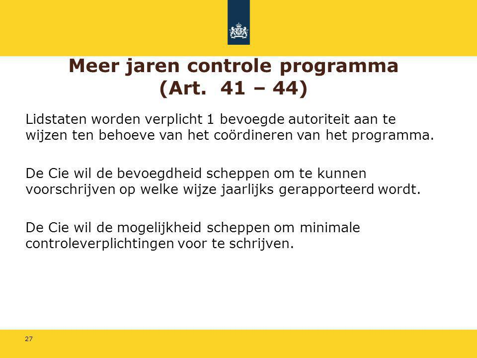 Meer jaren controle programma (Art. 41 – 44)