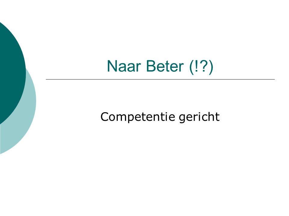 Naar Beter (! ) Competentie gericht
