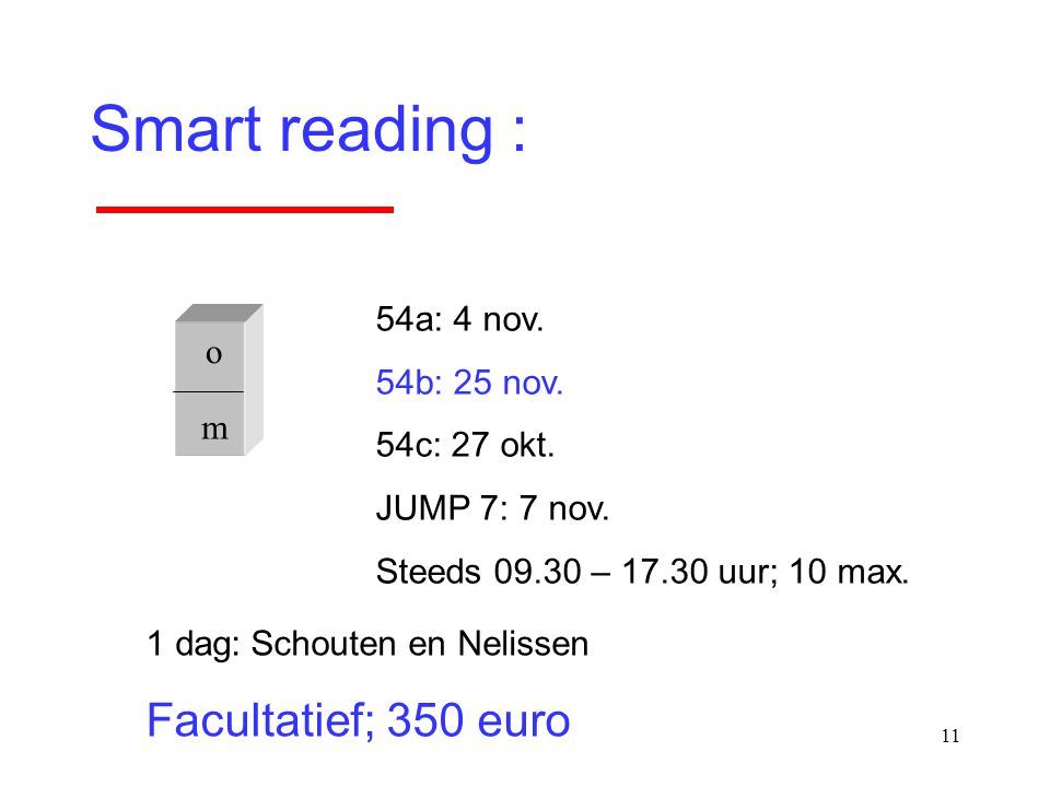 Smart reading : Facultatief; 350 euro 54a: 4 nov. 54b: 25 nov. o