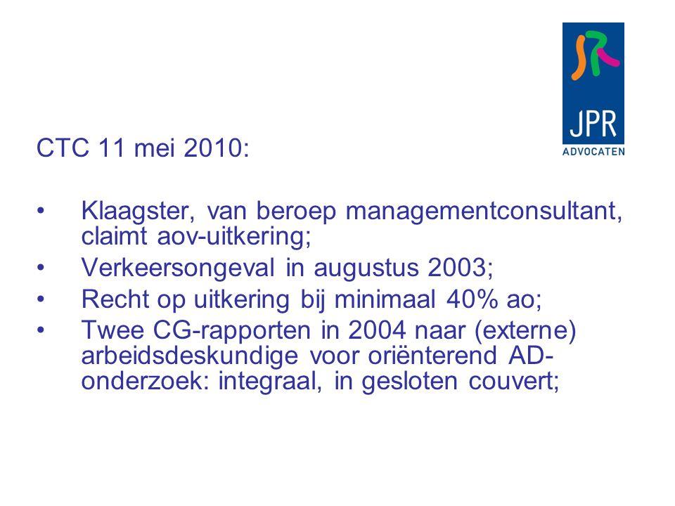 CTC 11 mei 2010: Klaagster, van beroep managementconsultant, claimt aov-uitkering; Verkeersongeval in augustus 2003;