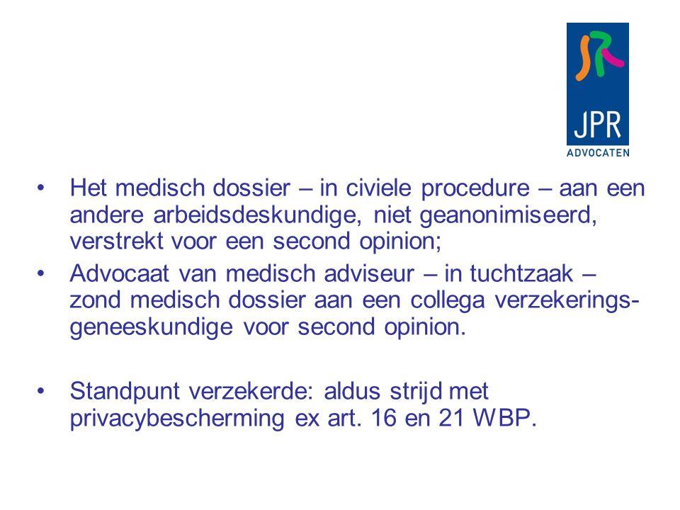Het medisch dossier – in civiele procedure – aan een andere arbeidsdeskundige, niet geanonimiseerd, verstrekt voor een second opinion;