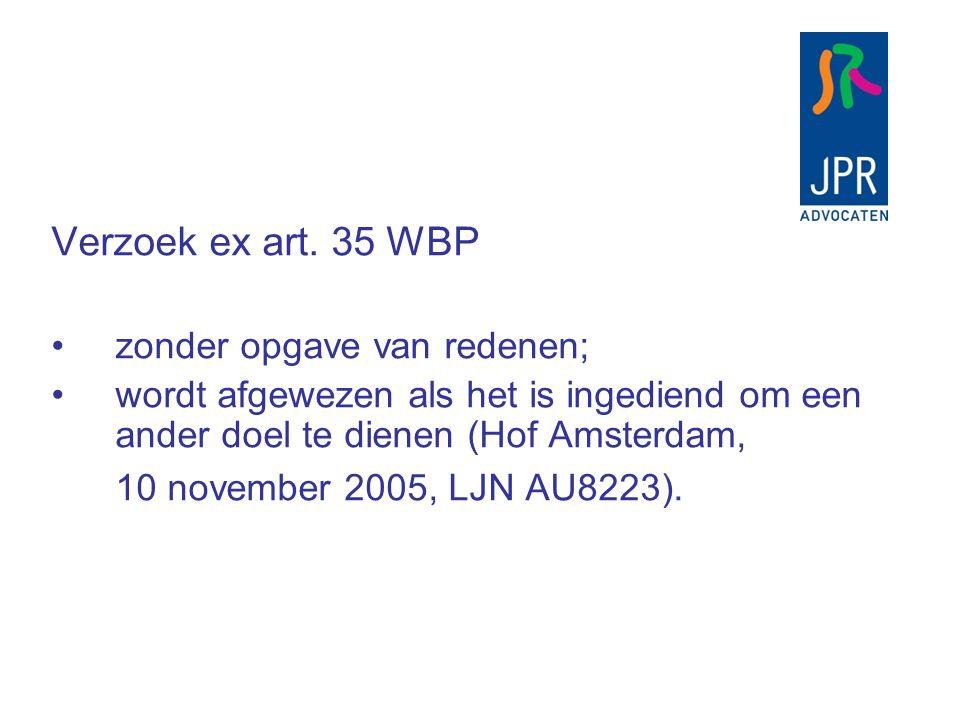 Verzoek ex art. 35 WBP zonder opgave van redenen;