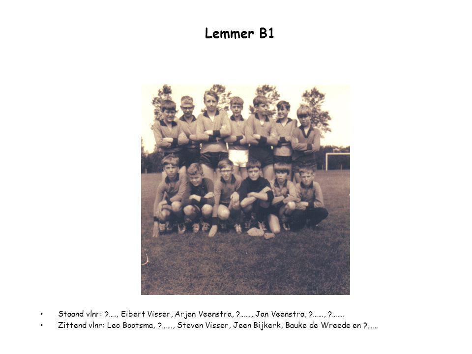 Lemmer B1 Staand vlnr: …., Eibert Visser, Arjen Veenstra, ……, Jan Veenstra, ……, …….