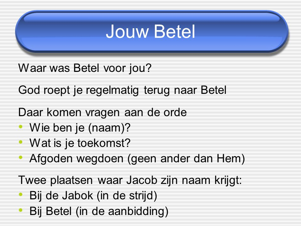 Jouw Betel Waar was Betel voor jou