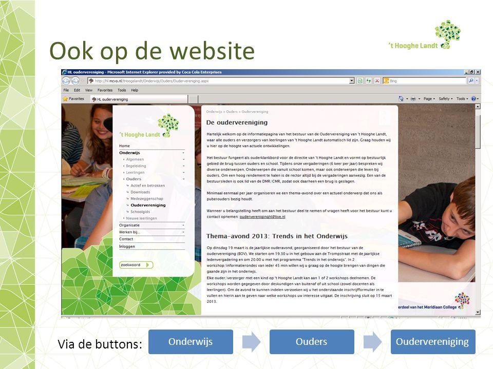 Ook op de website Via de buttons: Onderwijs Ouders Oudervereniging