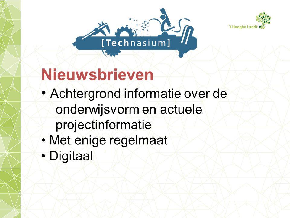 Nieuwsbrieven Achtergrond informatie over de onderwijsvorm en actuele projectinformatie. Met enige regelmaat.