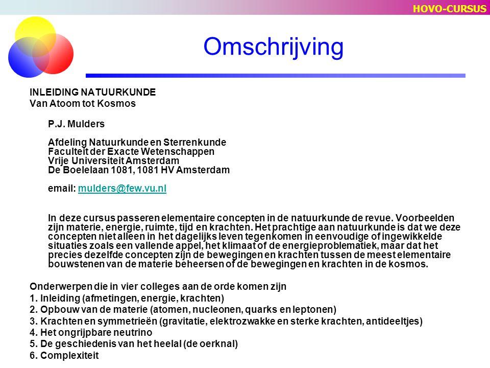 Omschrijving HOVO-CURSUS INLEIDING NATUURKUNDE Van Atoom tot Kosmos