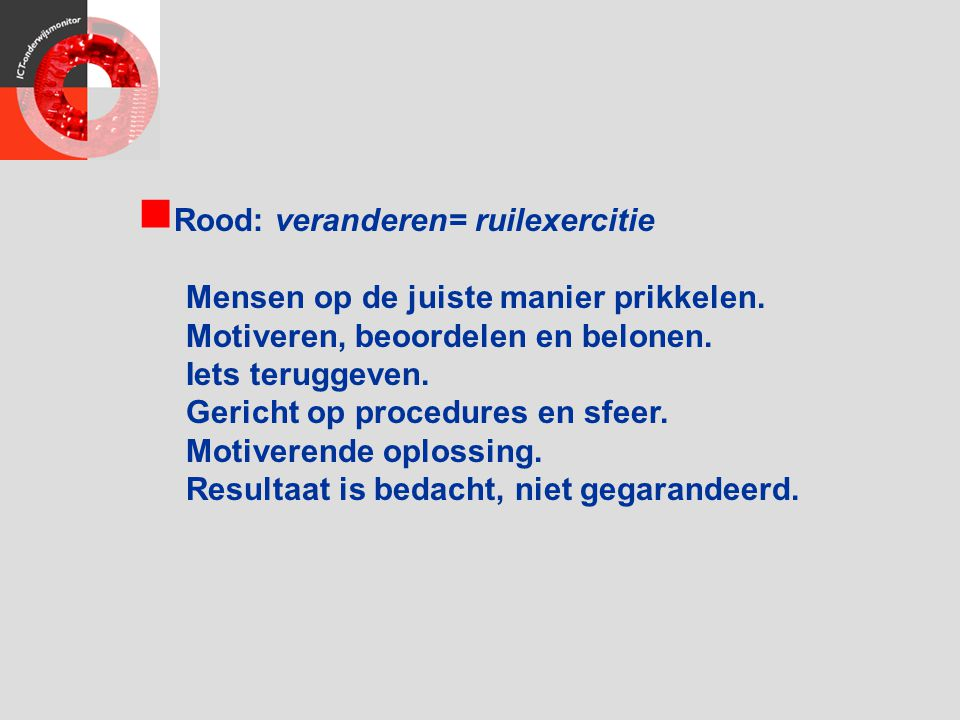 Rood: veranderen= ruilexercitie