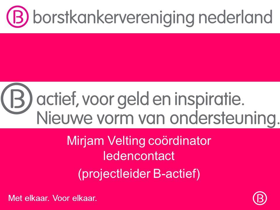 Mirjam Velting coördinator ledencontact (projectleider B-actief)