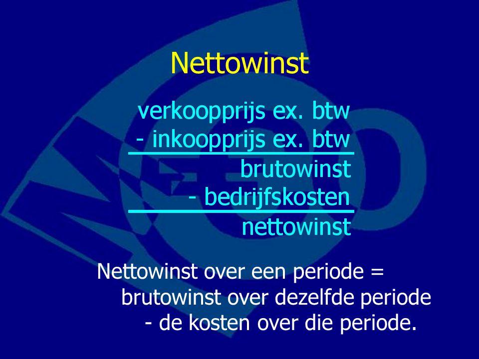 Nettowinst Omzet = afzet (aantal) x verkoopprijs. LET OP: omzet is altijd exclusief btw!