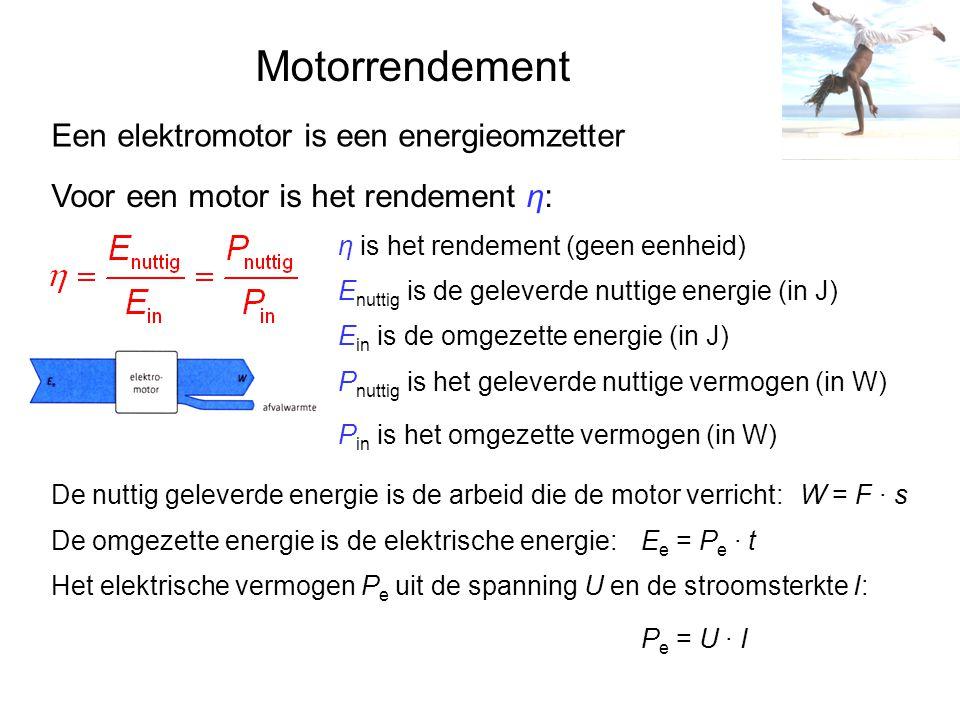 Motorrendement Een elektromotor is een energieomzetter