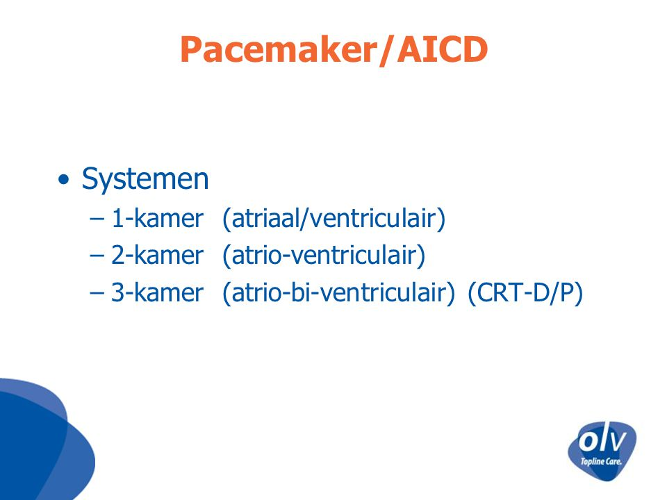 Pacemaker/AICD Systemen 1-kamer (atriaal/ventriculair)