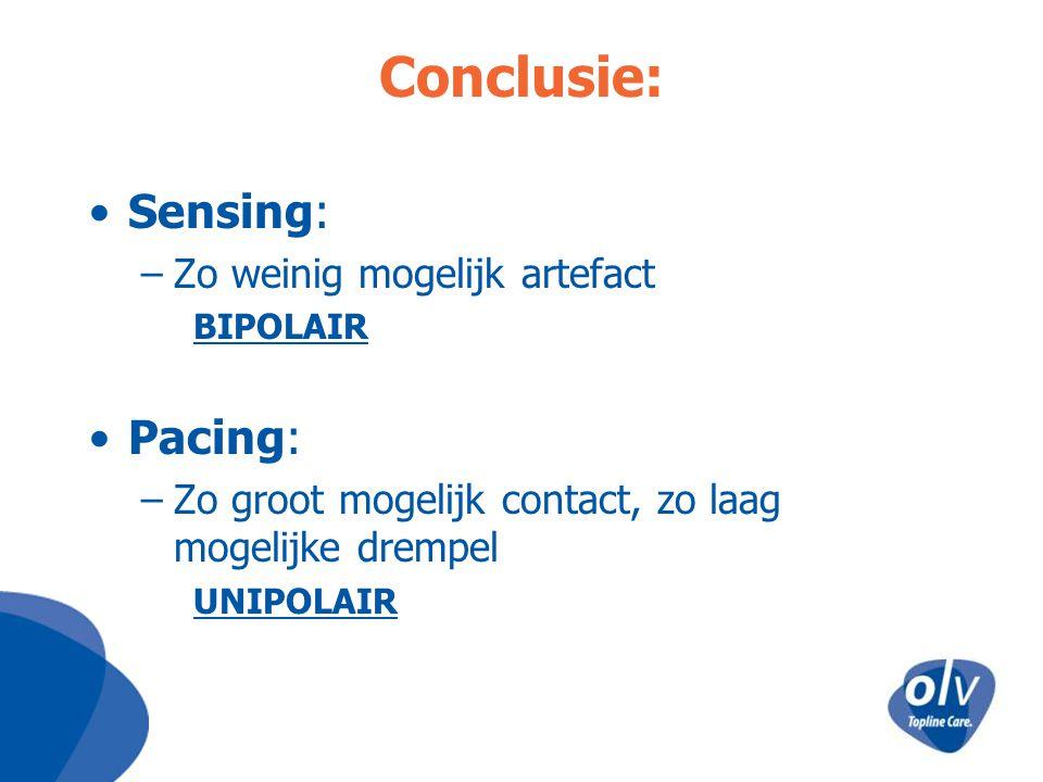 Conclusie: Sensing: Pacing: Zo weinig mogelijk artefact