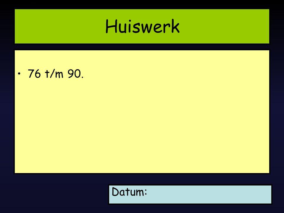04/04/2017 Huiswerk 76 t/m 90. Datum: