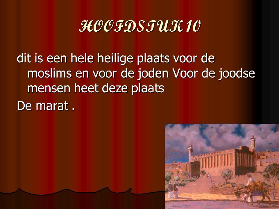 HOOFDSTUK 10 dit is een hele heilige plaats voor de moslims en voor de joden Voor de joodse mensen heet deze plaats.