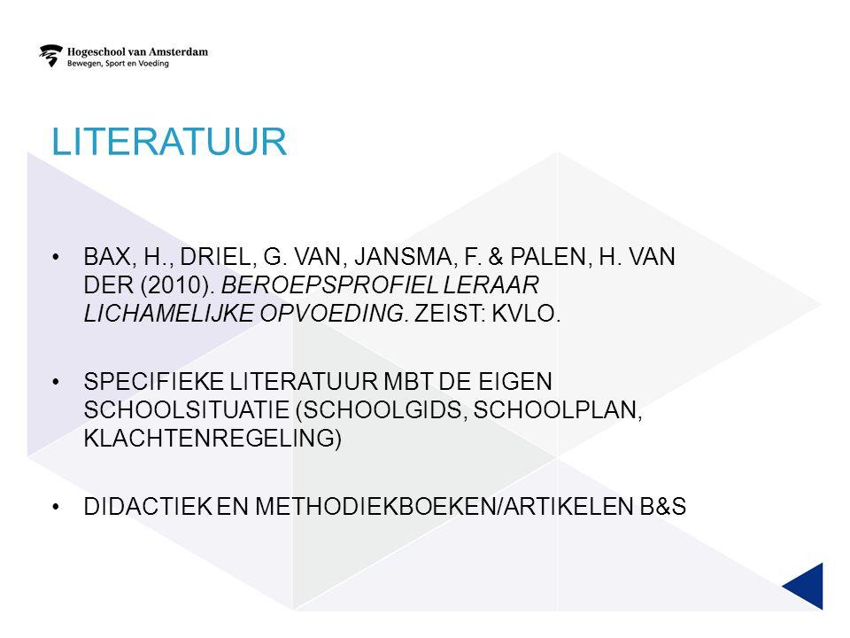 Literatuur Bax, H., Driel, G. van, Jansma, F. & Palen, H. van der (2010). Beroepsprofiel leraar lichamelijke opvoeding. Zeist: KVLO.