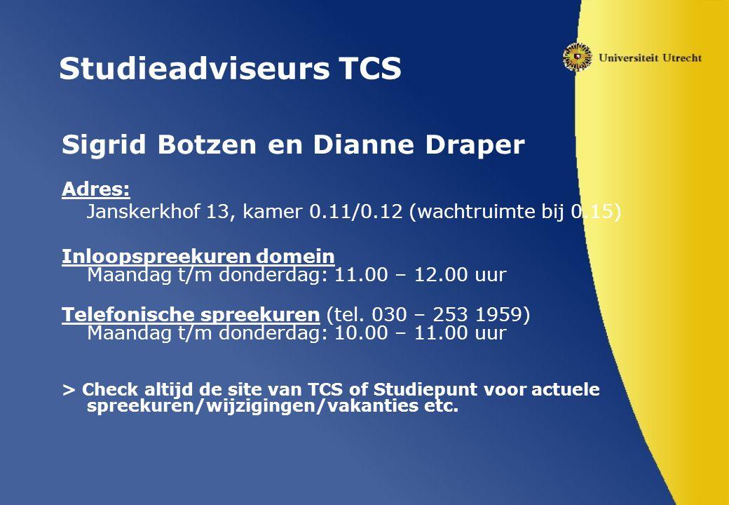 Studieadviseurs TCS Sigrid Botzen en Dianne Draper Adres:
