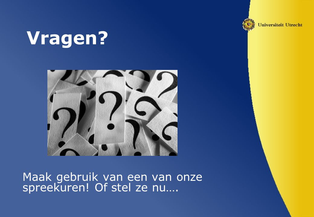 Vragen Maak gebruik van een van onze spreekuren! Of stel ze nu….