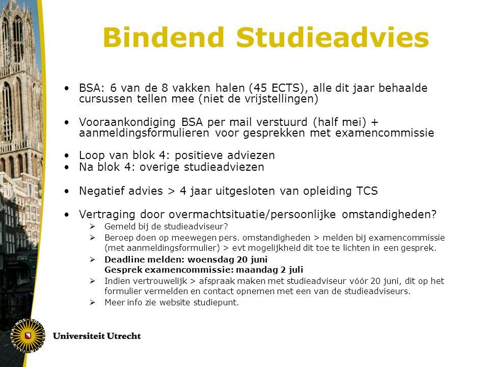 Bindend Studieadvies BSA: 6 van de 8 vakken halen (45 ECTS), alle dit jaar behaalde cursussen tellen mee (niet de vrijstellingen)