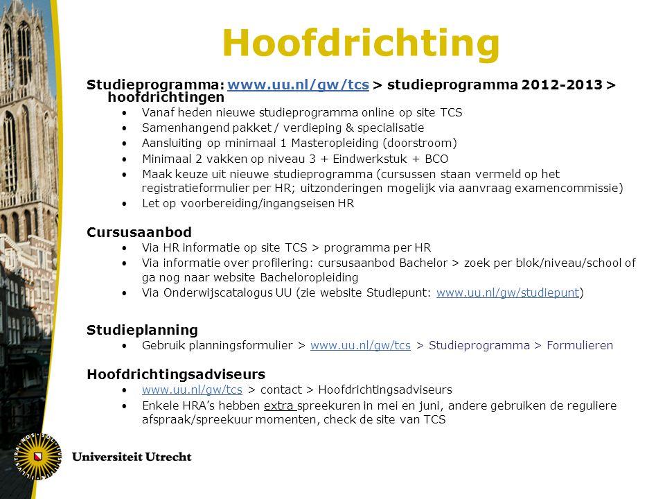 Hoofdrichting Studieprogramma: www.uu.nl/gw/tcs > studieprogramma 2012-2013 > hoofdrichtingen. Vanaf heden nieuwe studieprogramma online op site TCS.