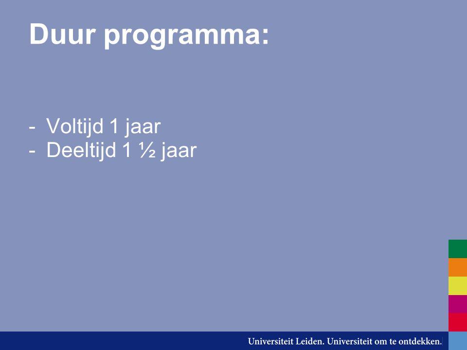 Duur programma: Voltijd 1 jaar Deeltijd 1 ½ jaar