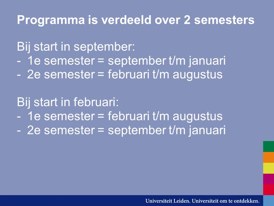 Programma is verdeeld over 2 semesters