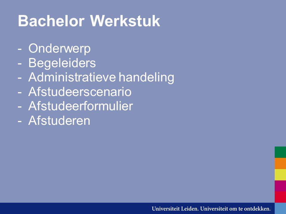 Bachelor Werkstuk Onderwerp Begeleiders Administratieve handeling