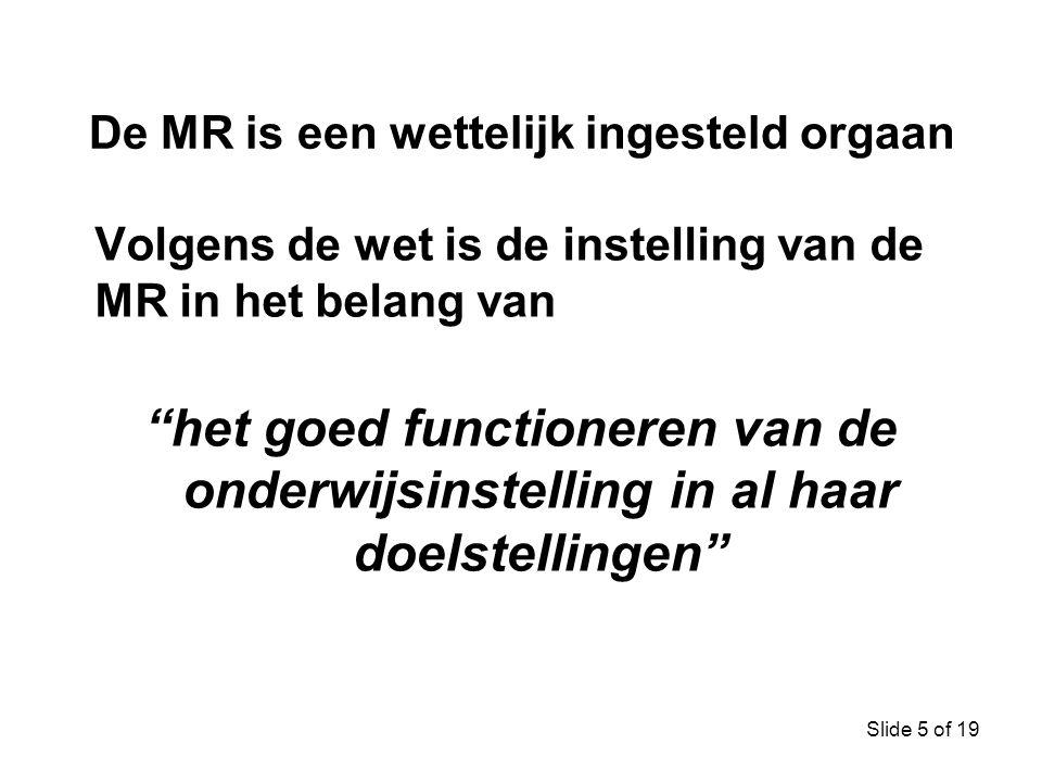 De MR is een wettelijk ingesteld orgaan