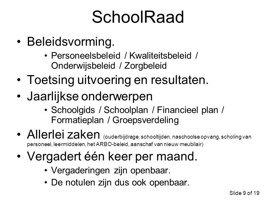 SchoolRaad Beleidsvorming. Toetsing uitvoering en resultaten.
