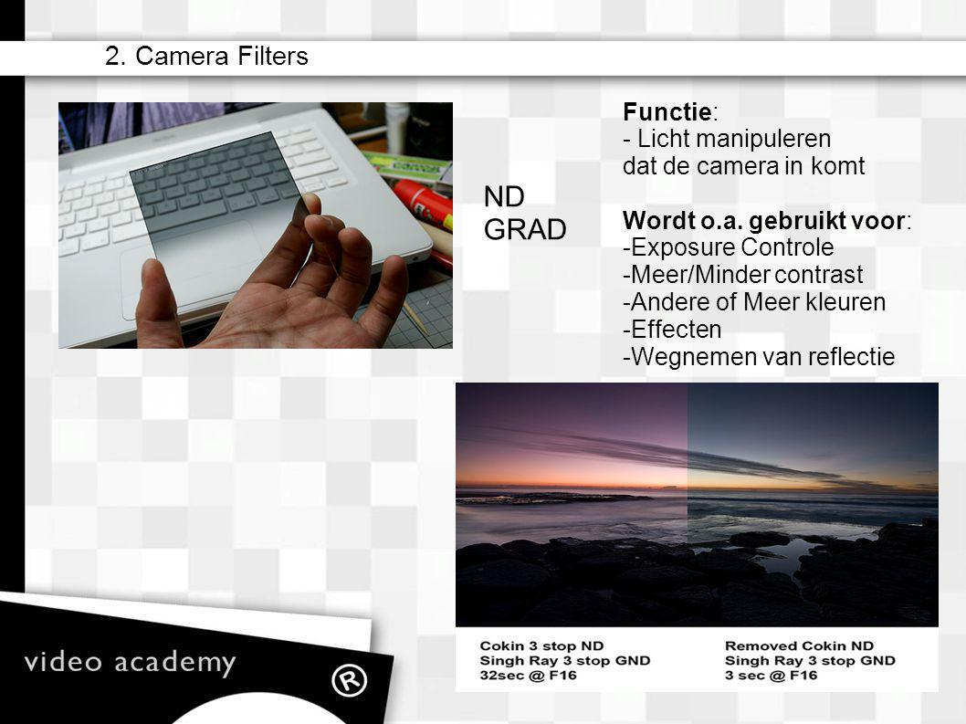 ND GRAD 2. Camera Filters Functie: - Licht manipuleren