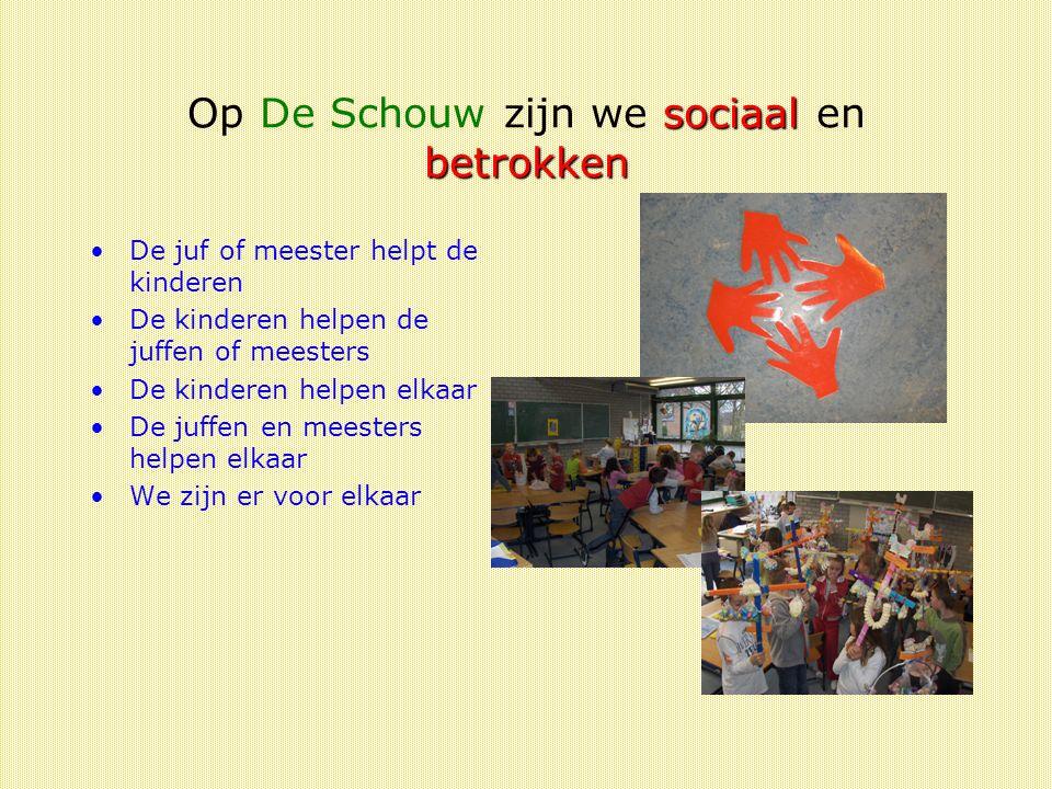 Op De Schouw zijn we sociaal en betrokken
