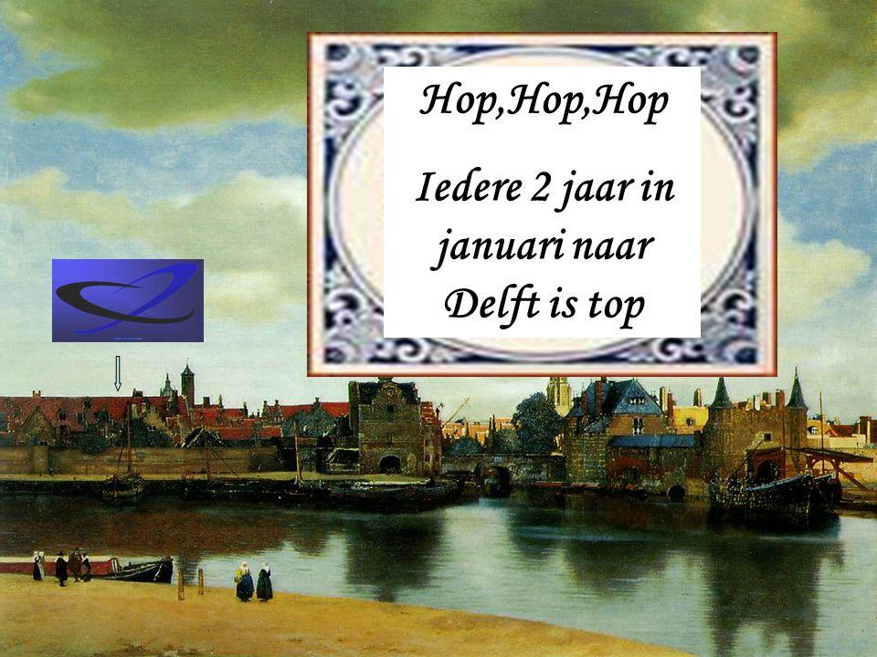 Iedere 2 jaar in januari naar Delft is top