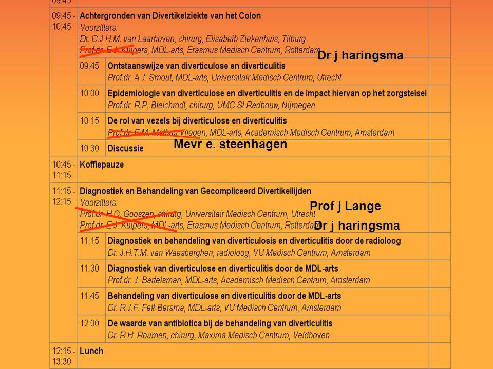 Dr j haringsma Mevr e. steenhagen Prof j Lange Dr j haringsma
