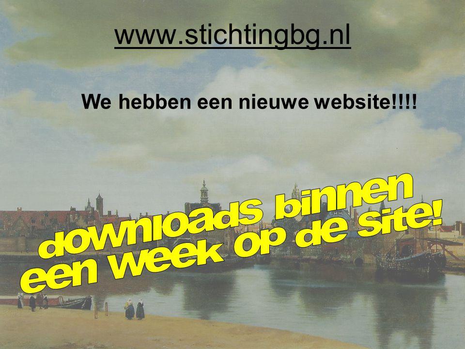 www.stichtingbg.nl downloads binnen een week op de site!