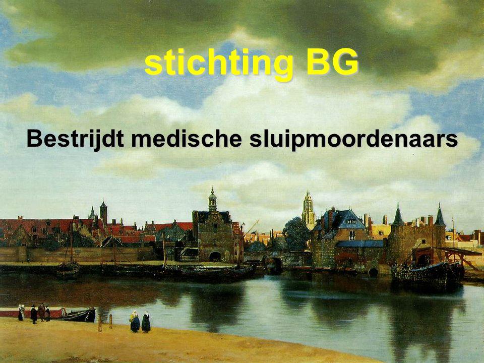 stichting BG Bestrijdt medische sluipmoordenaars