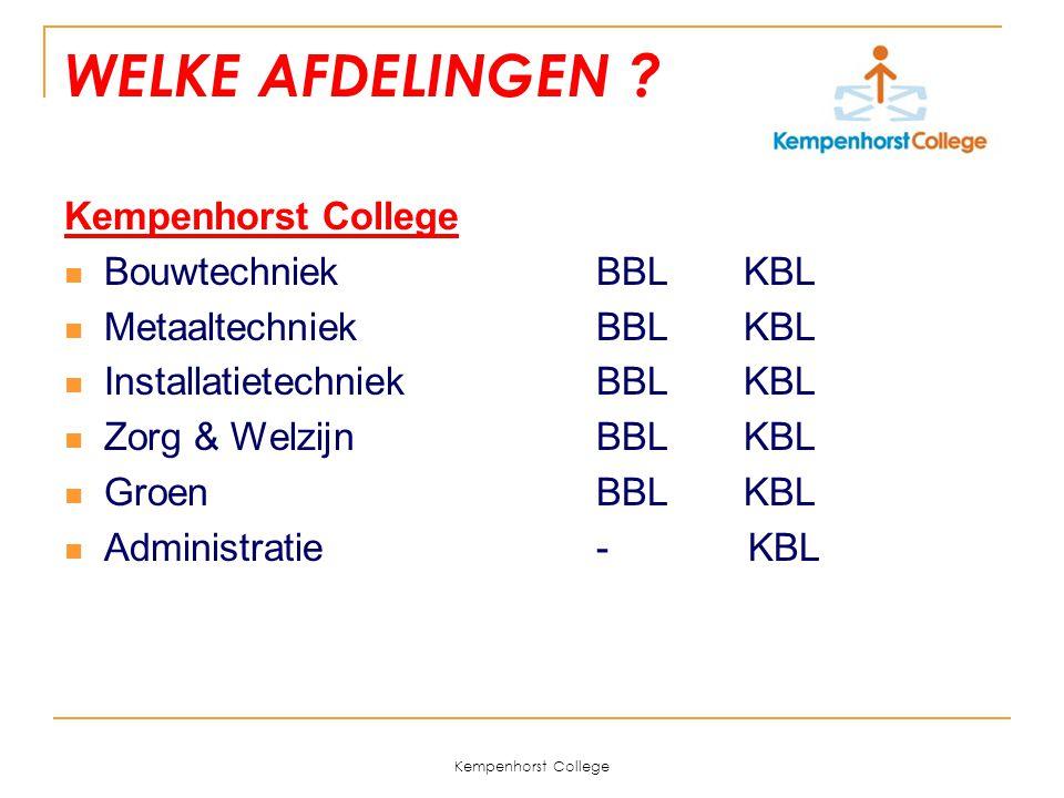 WELKE AFDELINGEN Kempenhorst College Bouwtechniek BBL KBL