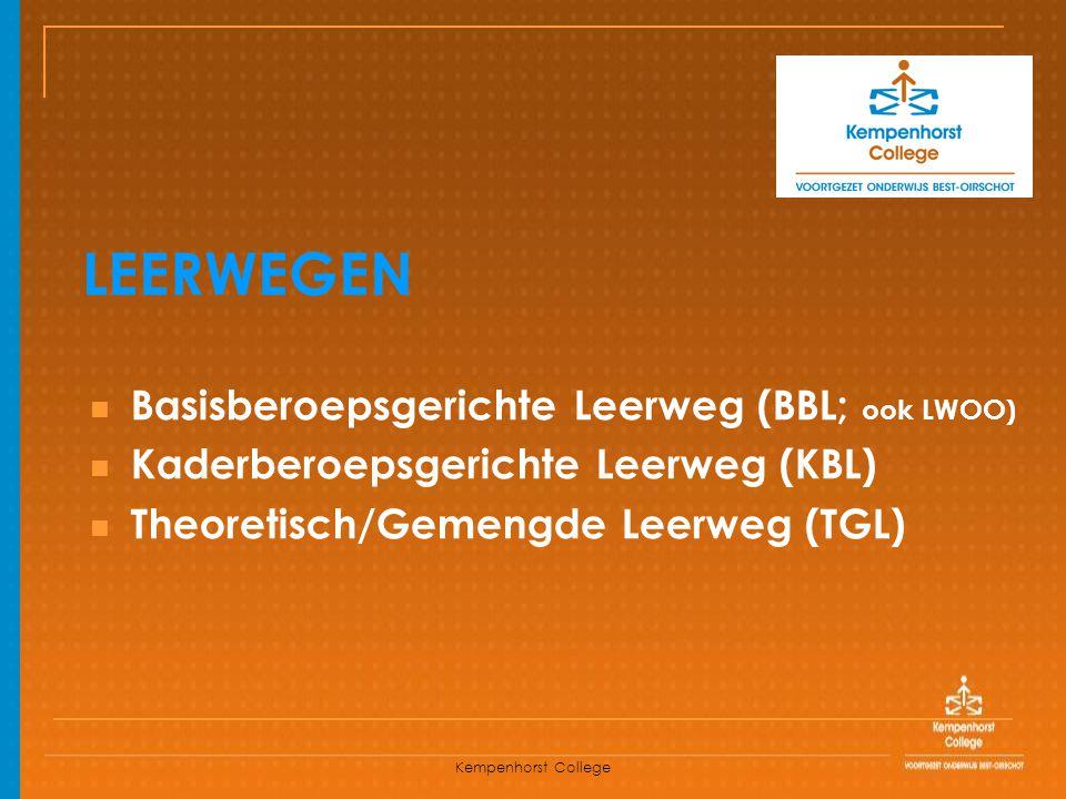 LEERWEGEN Basisberoepsgerichte Leerweg (BBL; ook LWOO)