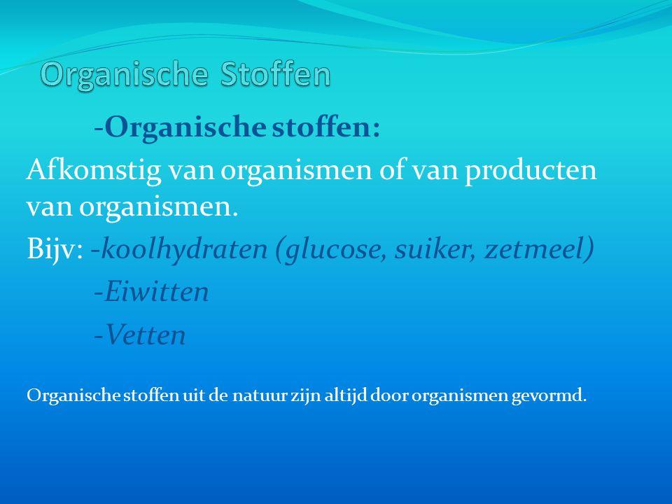 Organische Stoffen -Organische stoffen: