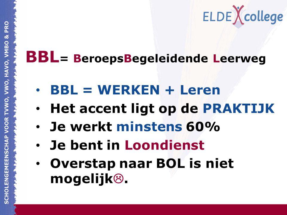 BBL= BeroepsBegeleidende Leerweg