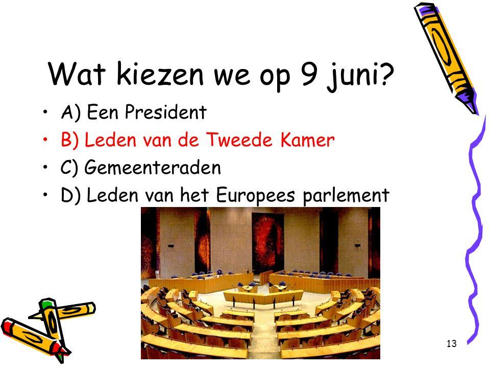 Wat kiezen we op 9 juni A) Een President B) Leden van de Tweede Kamer