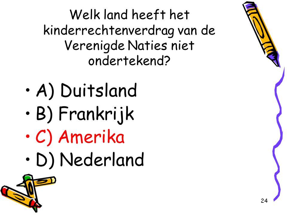 A) Duitsland B) Frankrijk C) Amerika D) Nederland