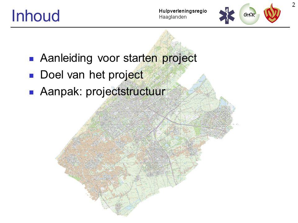 Inhoud Aanleiding voor starten project Doel van het project