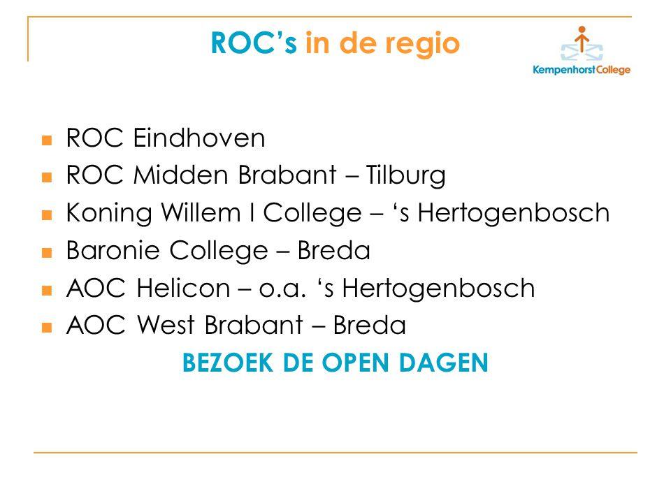 ROC's in de regio ROC Eindhoven ROC Midden Brabant – Tilburg