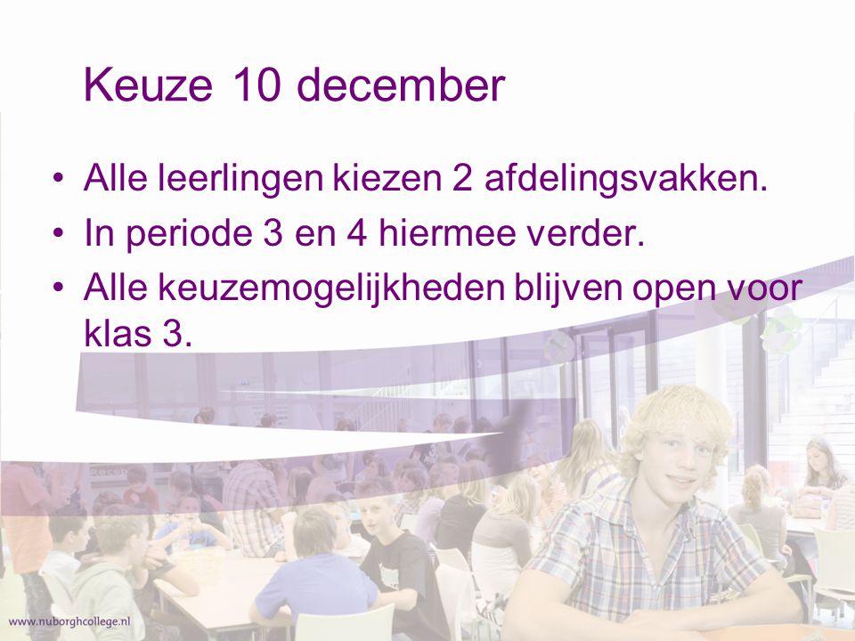 Keuze 10 december Alle leerlingen kiezen 2 afdelingsvakken.