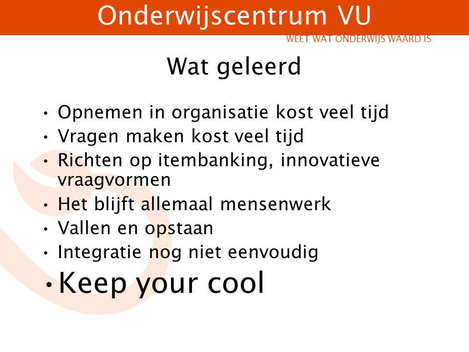 Keep your cool Wat geleerd Opnemen in organisatie kost veel tijd