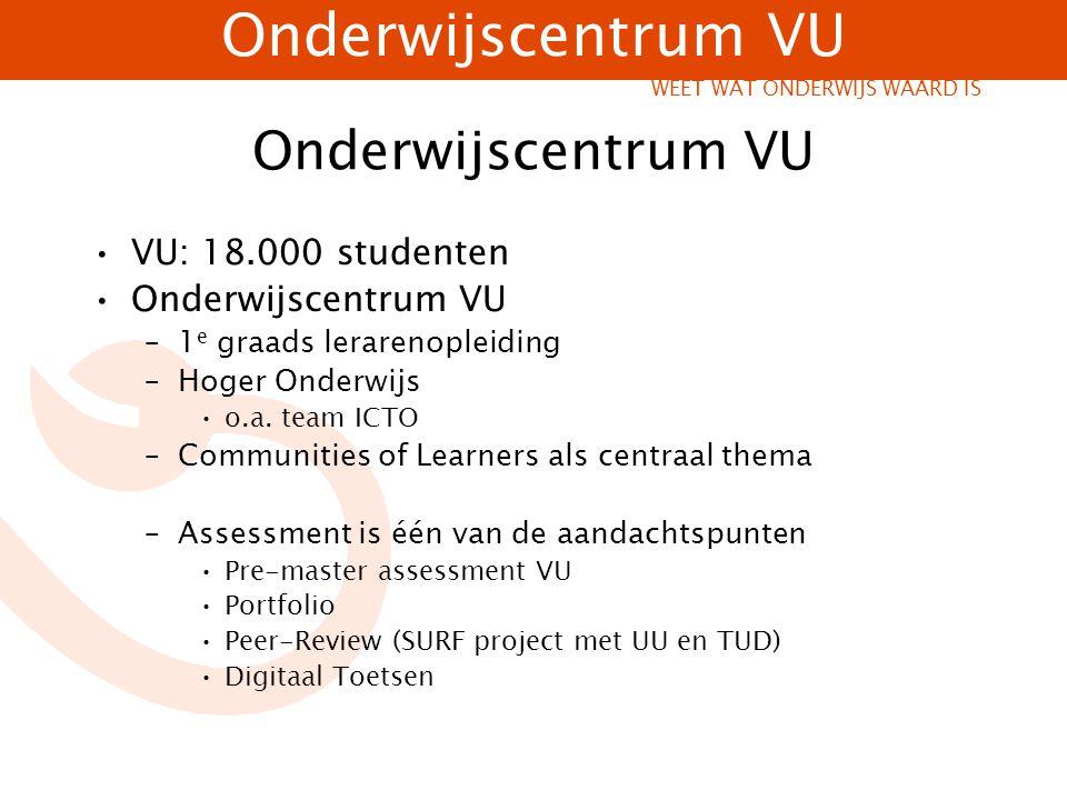 Onderwijscentrum VU VU: 18.000 studenten Onderwijscentrum VU