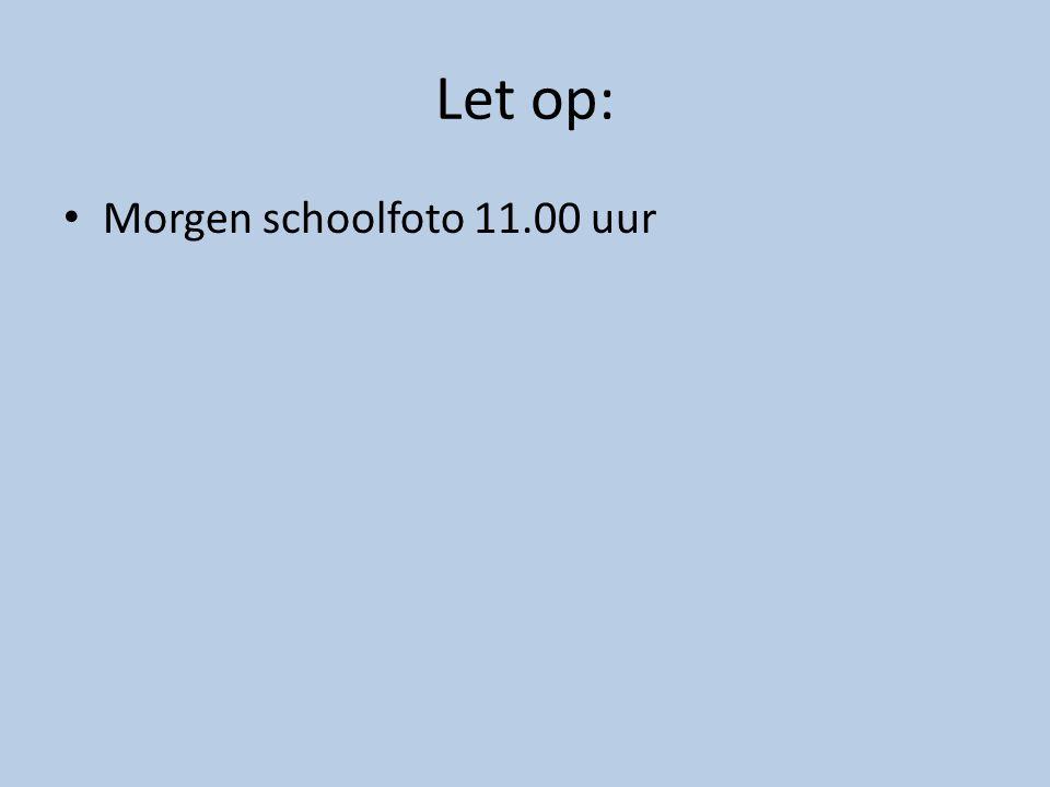 Let op: Morgen schoolfoto 11.00 uur