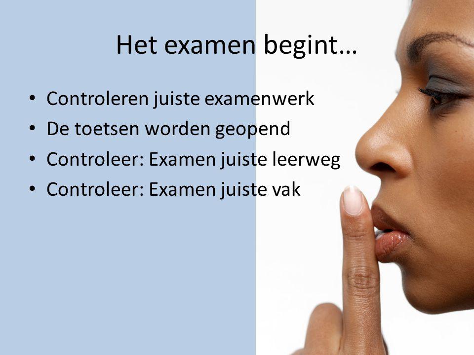 Het examen begint… Controleren juiste examenwerk