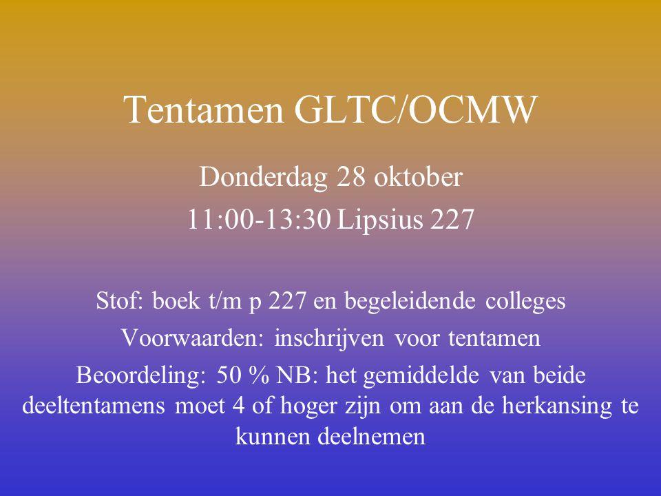 Tentamen GLTC/OCMW Donderdag 28 oktober 11:00-13:30 Lipsius 227