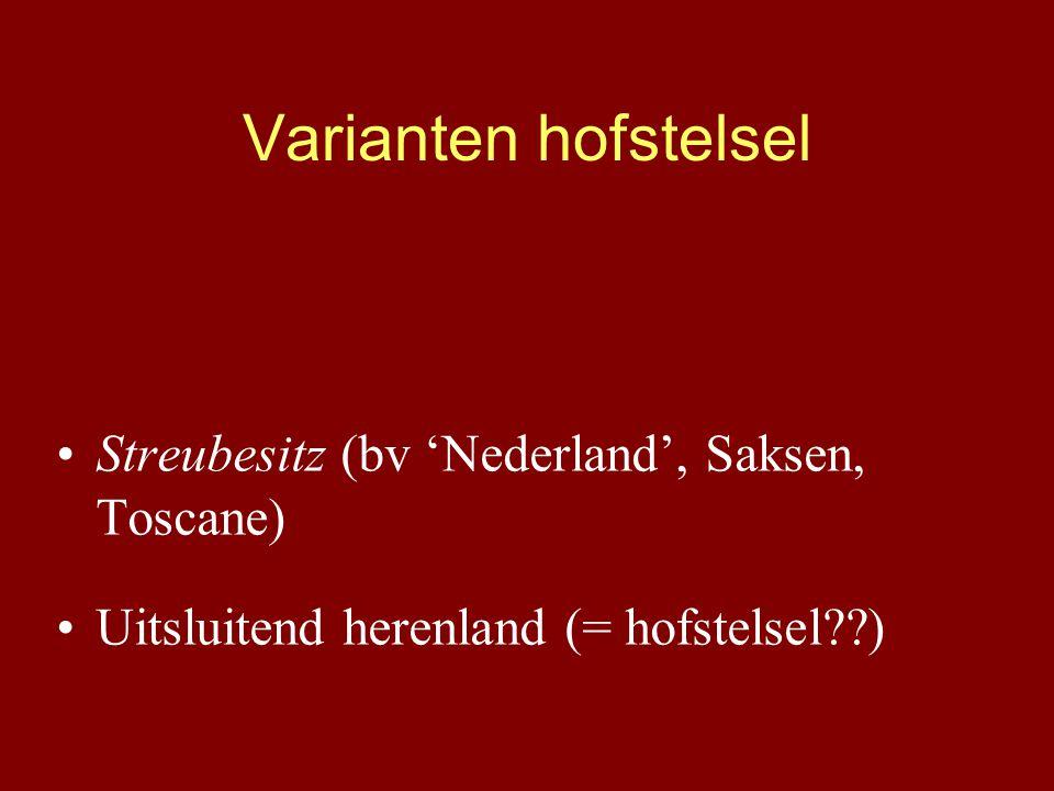 Varianten hofstelsel Streubesitz (bv 'Nederland', Saksen, Toscane)